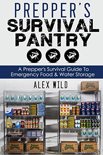 9781503376069: Prepper's Survival Pantry: A Preppers Survival Guide To Emergency Food And Water Storage (Prepper, Preppers Pantry) (Volume 1)