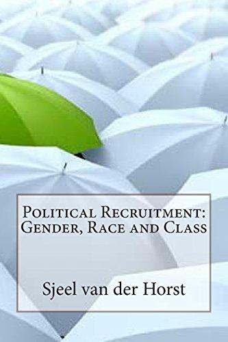 Political Recruitment: Gender, Race and Class: van der Horst, Sjeel A