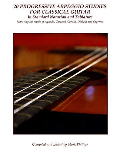 20 Progressive Arpeggio Studies for Classical Guitar: Sagreras, Julio