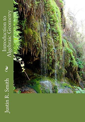 Introduction to Algebraic Geometry: Smith, Justin R