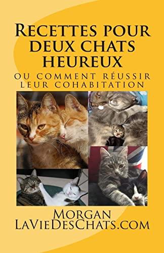9781503381544: Recettes pour deux chats heureux: ou comment réussir leur cohabitation