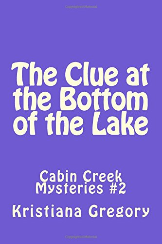 9781503383364: The Clue at the Bottom of the Lake (Cabin Creek Mysteries) (Volume 2)