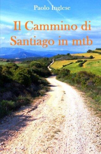 9781503384385: Il Cammino di Santiago in mtb