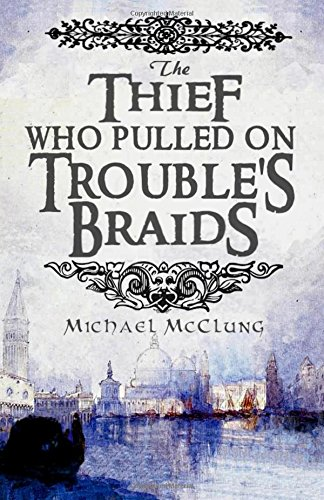 9781503390652: The Thief Who Pulled On Trouble's Braids: Volume 1 (The Amra Thetys Series)