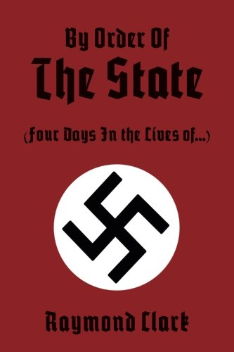 9781503393714: By Order Of The State: (Four Days In the Lives of...)
