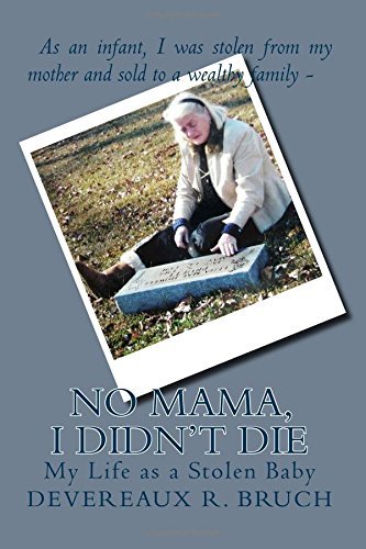 9781503395473: No Mama, I Didn't Die: My Life as a Stolen Baby