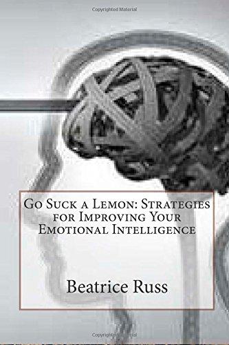 9781503399686: Go Suck a Lemon: Strategies for Improving