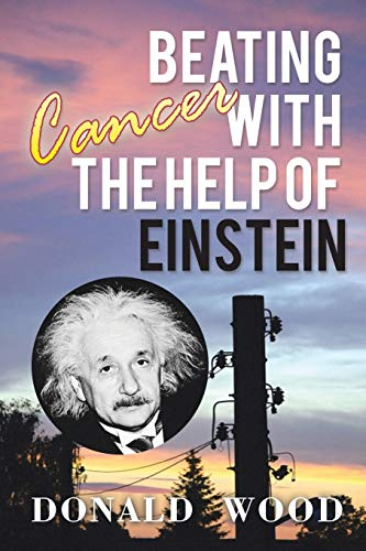 9781503501553: Beating Cancer with the Help of Einstein