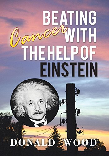 9781503501560: Beating Cancer with the Help of Einstein