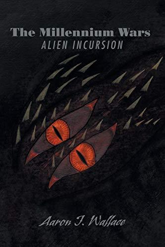 9781503502581: The Millennium Wars Alien Incursion