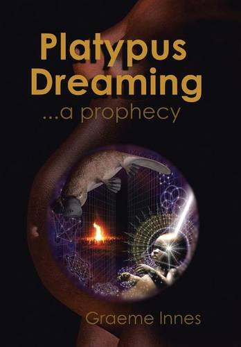 9781503504486: Platypus Dreaming: a prophecy