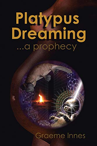 9781503504493: Platypus Dreaming: a prophecy