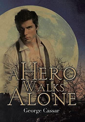 9781503505254: A Hero Walks Alone