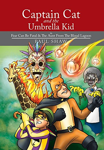 9781503506084: Captain Cat and The Umbrella Kid: In Fear Can Be Fatal & The Aunt From The Blood Lagoon