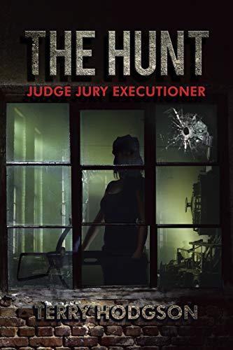 The Hunt: Judge Jury Executioner: Terry Hodgson