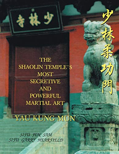 9781503509665: The Shaolin Temple's Most Powerful Martial Art Yau Kung Mun