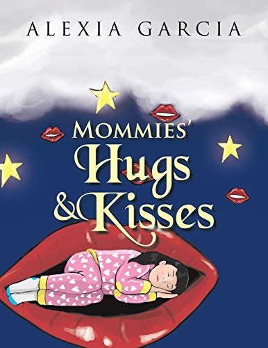 Mommies' Hugs & Kisses: Garcia, Alexia