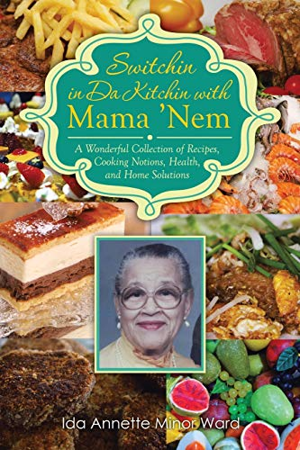 Switchin in Da Kitchin with Mama 'Nem: A Wonderful Collection of Recipes, Cooking Notions, ...