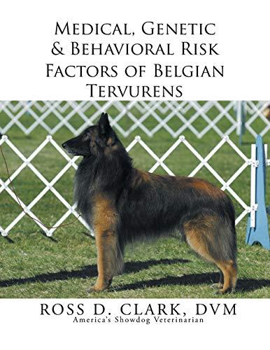9781503511538: Medical, Genetic & Behavioral Risk Factors of Belgian Tervurens