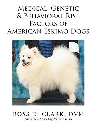 9781503511576: Medical, Genetic & Behavioral Risk Factors of American Eskimo Dogs
