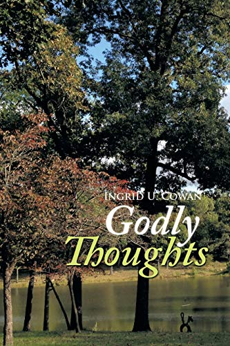 Godly Thoughts: Cowan, Ingrid U.