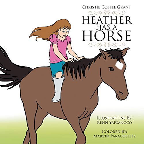 Heather Has a Horse (Paperback): Christie Coffee Grant