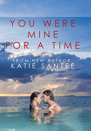 You Were Mine for a Time: Santee, Katie