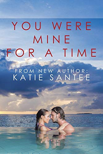 You Were Mine for a Time: Katie Santee