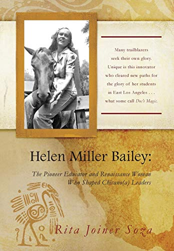 Helen Miller Bailey: The Pioneer Educator and Renaissance Woman Who Shaped Chicano(a) Leaders (...
