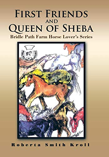 First Friends and Queen of Sheba: Bridle Path Farm Horse Lover's Series: Kroll, Roberta Smith