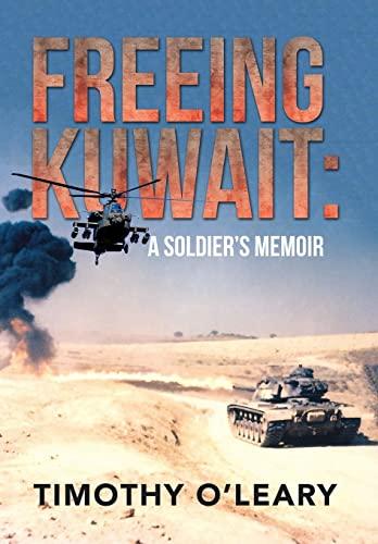 9781503523722: FREEING KUWAIT: A SOLDIER'S MEMOIR