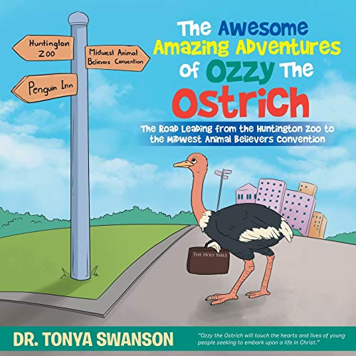 The Awesome Amazing Adventures of Ozzy the: Swanson, Dr. Tonya