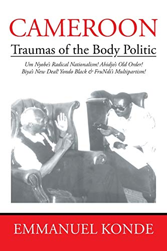 9781503528451: Cameroon: Traumas of the Body Politic