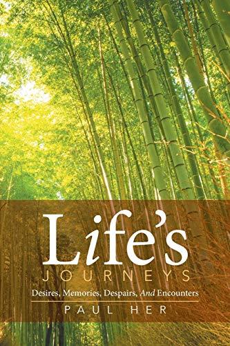 Life's Journeys: Desires, Memories, Despairs, And Encounters: Her, Paul