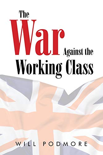 9781503531116: The War Against the Working Class