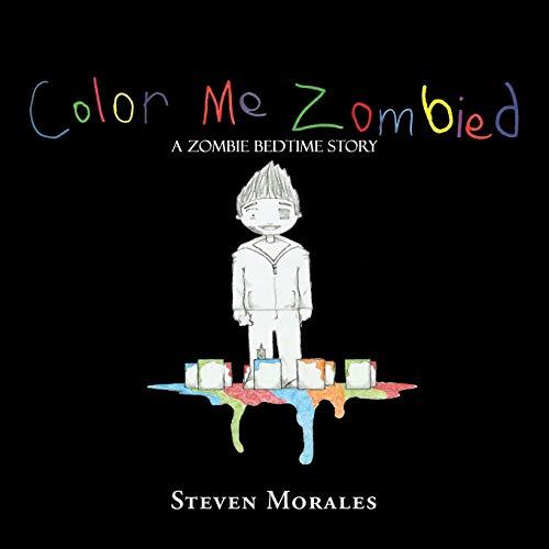 Color Me Zombied: A Zombie Bedtime Story: Morales, Steven