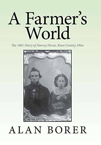 9781503536791: A Farmer's World: The 1861 Diary of Harvey Devoe, Knox County, Ohio