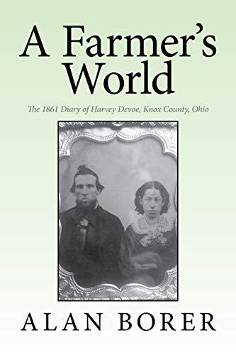 9781503536845: A Farmer's World: The 1861 Diary of Harvey Devoe, Knox County, Ohio