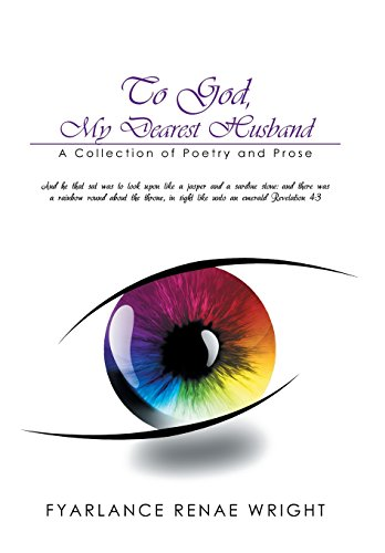 9781503538115: To God, My Dearest Husband: A Collection of Poetry and Prose