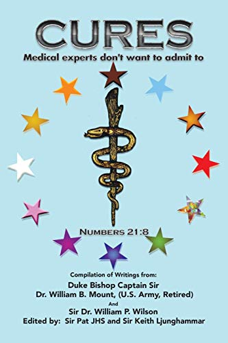 """9781503538320: """"Cures"""": Medical Experts don't want to admit to"""