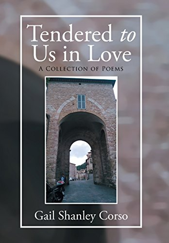 9781503541832: Tendered to Us in Love: A Collection of Poems