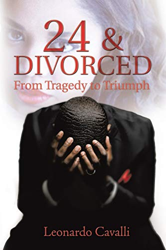 9781503542617: 24 & Divorced: From Tragedy to Triumph