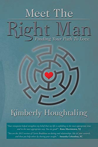 9781503544659: Meet The Right Man: Finding Your Path To Love