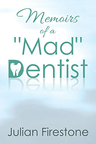 Memoirs of a Mad Dentist: Julian Firestone