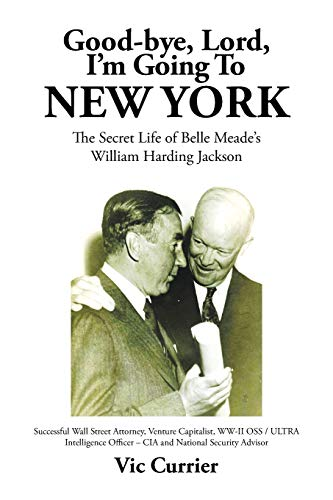 9781503547742: Good-bye, Lord, I'm Going To New York: The Secret Life of Belle Meade's William Harding Jackson