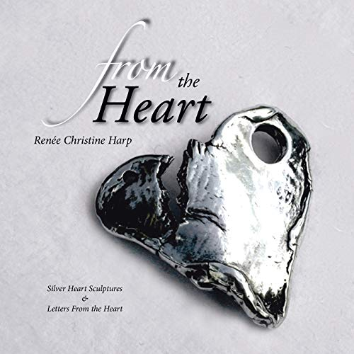 9781503547872: From the Heart: Silver Heart Sculptures & Letters From The Heart