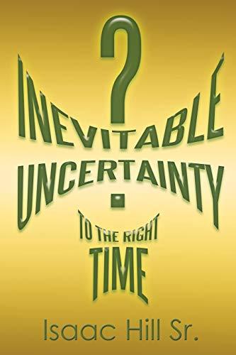 Inevitable Uncertainty: Hill Sr., Isaac