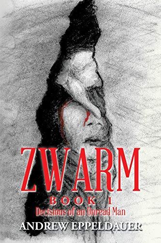 9781503550162: Zwarm Book 1: Decisions of an Unread Man