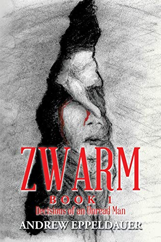 9781503550162: Zwarm Book 1: Decisions of an Unread Man