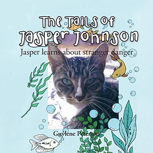 9781503550285: The Tails of Jasper Johnson: Jasper learns about stranger danger